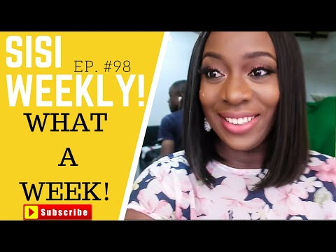 WHAT A WEEK! |LIFE IN LAGOS| SISI WEEKLY EP #98