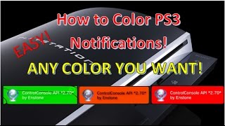 How to Color PS3 NOTIFICATIONS Tutorial! (Any Color You Want!)