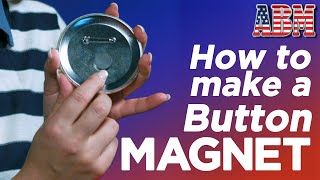 How to make a refrigerator magnet button with a button maker - American Button Machines