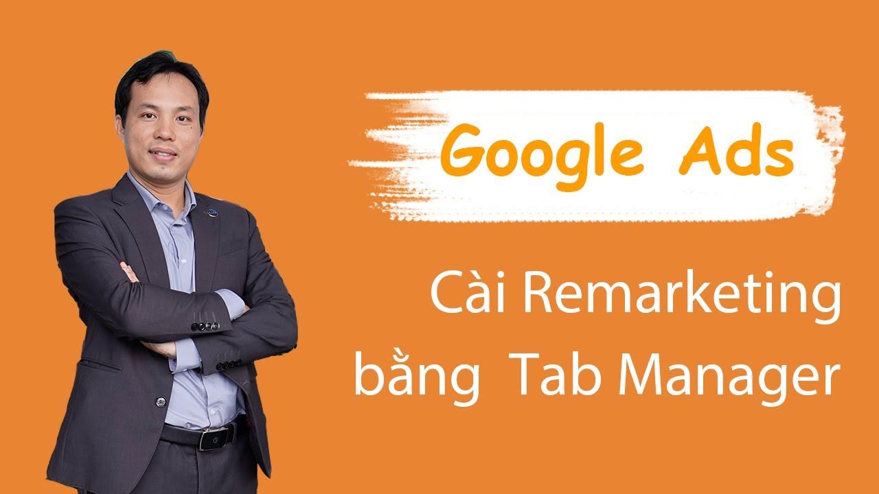 Cách thức cài code Google remarketing bằng Google tag manager