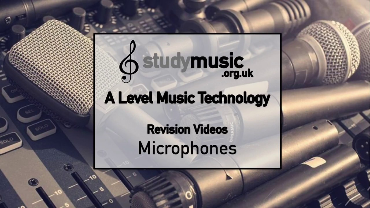 Microphones - Revision Video - A Level Music Technology