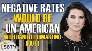 Danielle DiMartino Booth - Un-American For Negative Interest Rates In The US