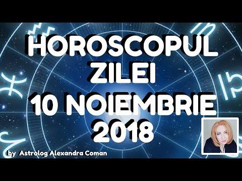 HOROSCOPUL ZILEI ~ 10 NOIEMBRIE 2018 ~ by Astrolog Alexandra Coman