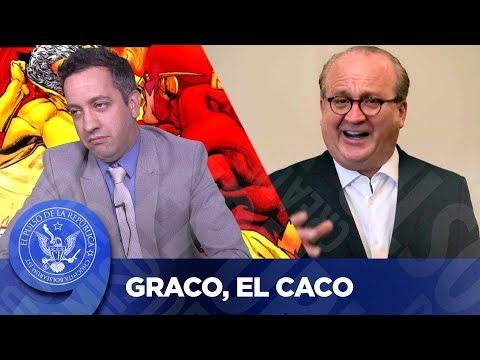 GRACO, EL CACO - EL PULSO DE LA REPÚBLICA