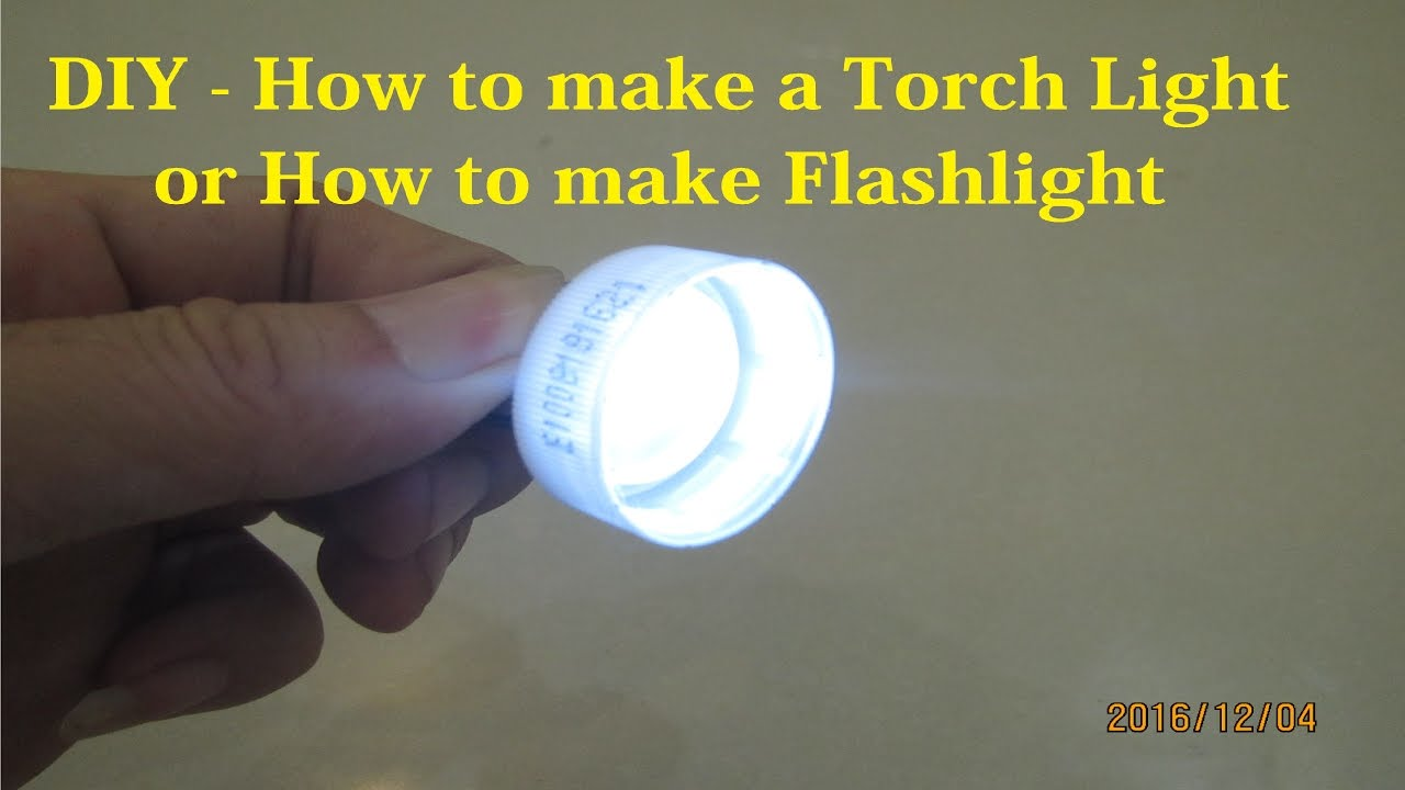 DIY – How to make a Torch Light – How to make Flashlight ...