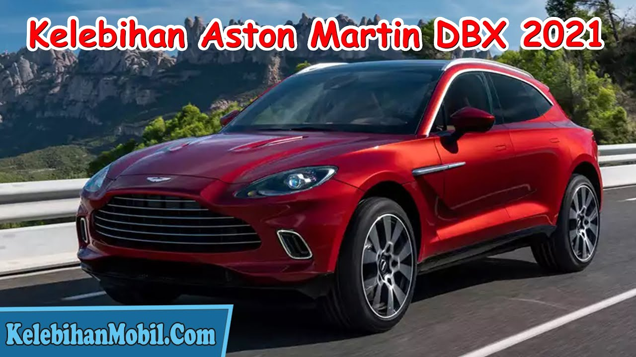 Bocoran Harga Aston Martin Dbx 2021 Indonesia Kelebihan Mobil Youtube