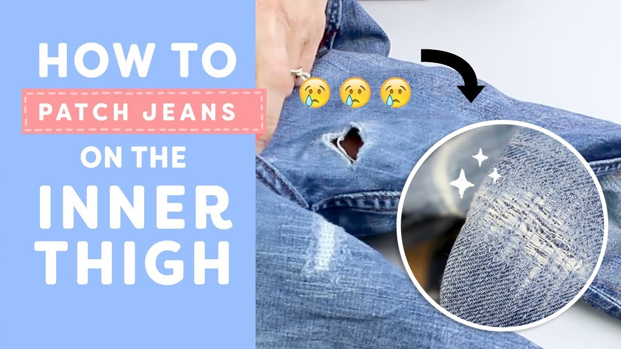How To Patch Jeans On The Inner Thigh You