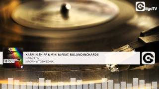 KARMIN SHIFF & MIKI M FEAT  ROLAND RICHARDS - Rainbow (Brown & Tobix Remix)