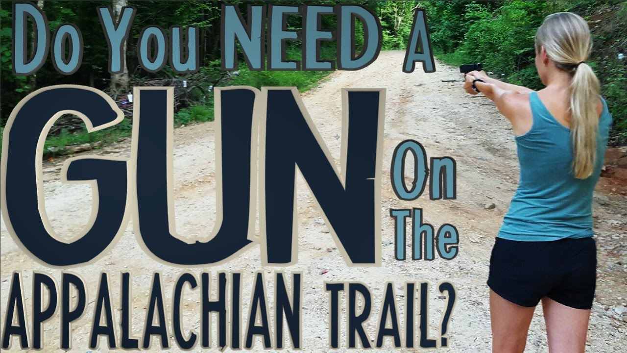 Do You Need a Gun on the Appalachian Trail? - YouTube