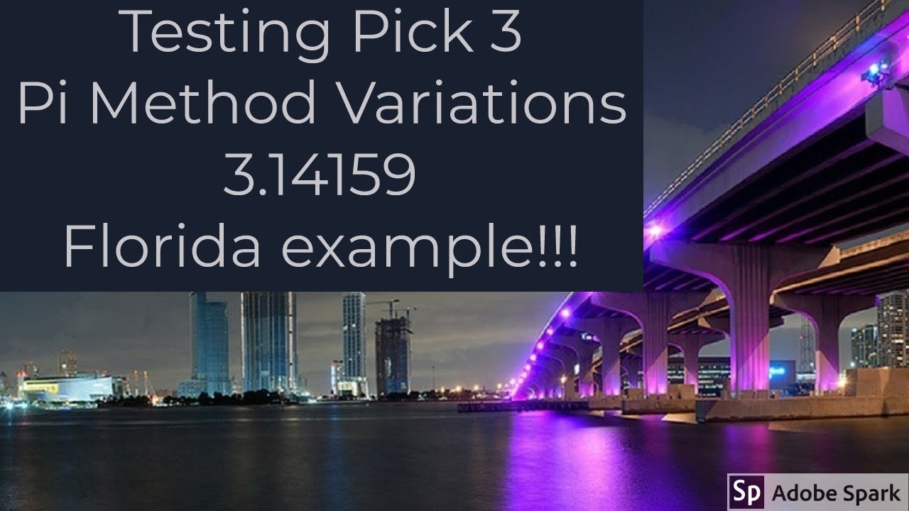 Testing pick 3 pi method 3 14159 variations-Florida example-Second Video!!!