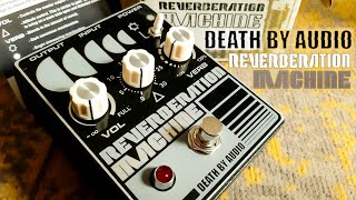 Death by Audio | Reverberation Machine | VIDEO REVIEW [NO TALK / ONLY TONES]