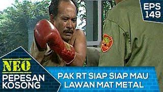 Pak RT Siap Siap Mau Lawan Mat Metal – Neo Pepesan Kosong Eps 149