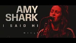 Amy Shark I said Hi Lyrics MV Video