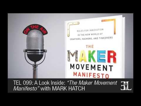The Maker Movement Manifesto by Mark Hatch TEL 099