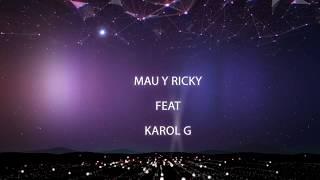 Mau y Ricky feat Karol G - Mi Mala (traduzione ita 2017)