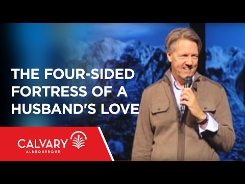 The Four-Sided Fortress of a Husband's Love  - 1 Peter 3:7 - Skip Heitzig