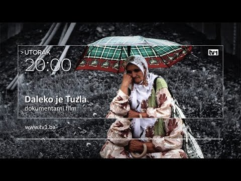 "Dokumentarni film ""Daleko je Tuzla"" na programu TV1 – Utorak 20:00h"