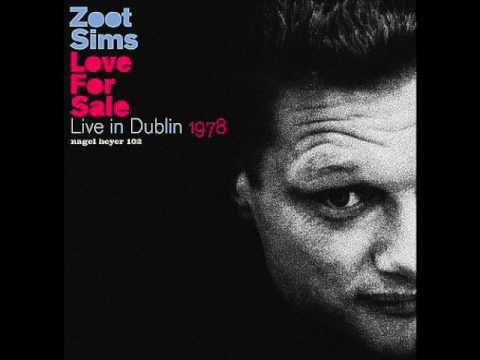 """Zoot Sims — """"Love For Sale"""" Live in Dublin 1978 [Full Album]"""