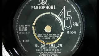 Mod - PHILIP GOODHAND-TAIT - You Can't Take Love - PARLOPHONE R 5547 UK 1966 Soul Beat Dancer