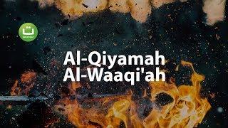 Al-Qiyamah & Al-Waaqi'ah | Quran Recitation Heart Soothing Voice