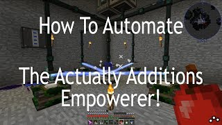 How To Automate the Empowerer from Actually Additions!