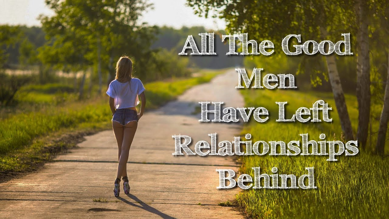 """Women keep asking, """"Where have all the good men gone"""""""