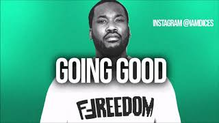 """""""Going Good"""" Meek Mill/Drake Going Bad type beat Prod. by Dices *FREE DL*"""