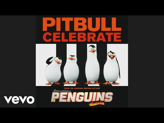 Pitbull – Celebrate (from the Original Motion Picture Penguins of Madagascar) (Audio)