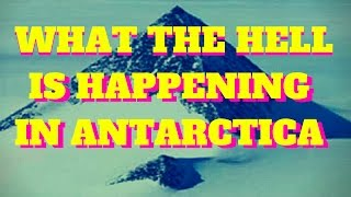 what the hell is happening in antarctica