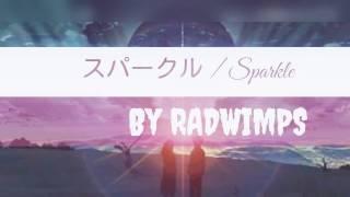 sparkle (lyrics) by RADWIMPS ( kimi no na wa)