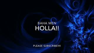 Watch Baha Men Holla video
