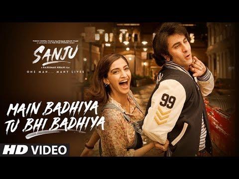 SANJU: Main Badhiya Tu Bhi Badhiya | Ranbir Kapoor | Sonam Kapoor | Sonu Nigam | Sunidhi Chauhan