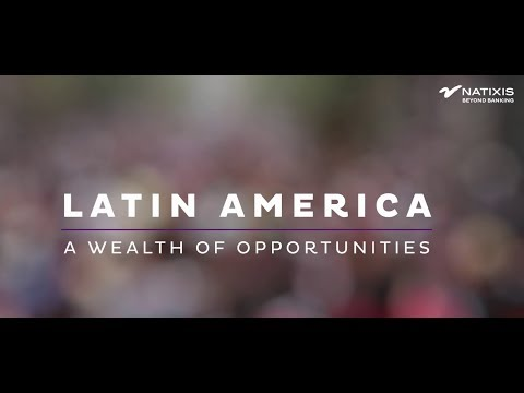 Latin America - A wealth of opportunities - september 2017