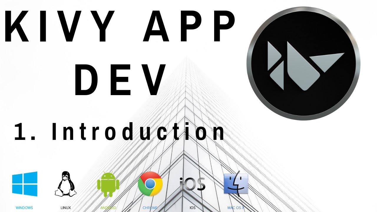 Kivy Intro - Mobile and Desktop App Dev w/ Python