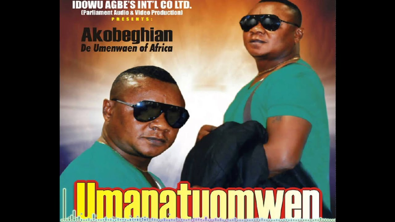 Download Akogbehian Latest Album - Umanatoumwen