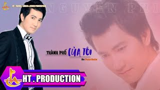 Thành Phố Của Tôi (Phan Nhân) - Nguyễn Phi Hùng
