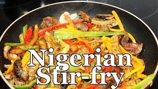 Ultimate Nigerian Stir-fry