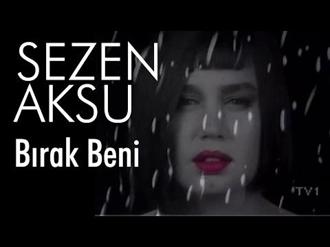 Sezen Aksu - Bırak Beni (Official Video)