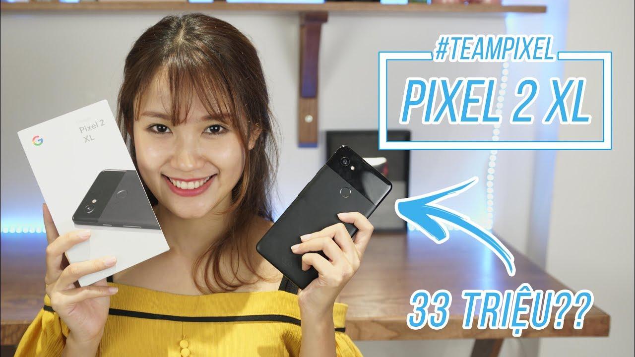 Mở hộp Pixel 2 XL: rất cao cấp nhưng giá cũng cao