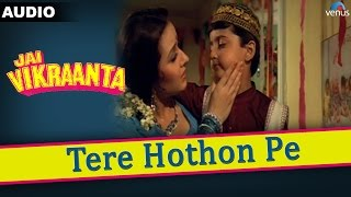 Jai Vikraanta : Tere Hothon Pe Full Audio Song With Lyrics | Sanjay Dutt & Zeba Bakhtiar |