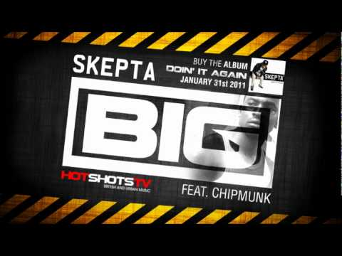 Skepta (Feat. Chipmunk) - Big **NEW 2011**