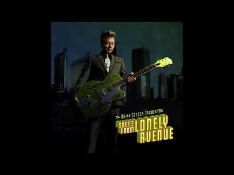 Lonely Avenue - The Brian Setzer Orchestra