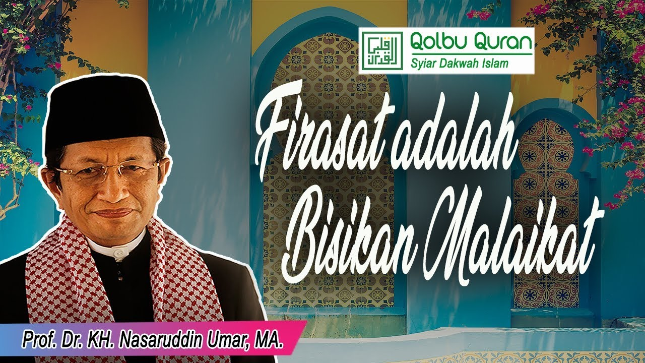 Firasat Adalah Bisikan Malaikat - Prof. Dr. KH. Nasaruddin ...