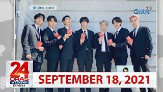 24 Oras Weekend Express September 18 2021 HD