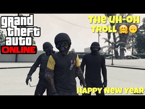 "GTAV online""Happy New Year - The Uh-Oh Troll ^_^ (GTA 5 online)"