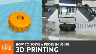 How To Solve A Problem Using 3d Printing