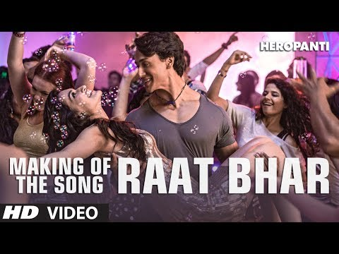 Heropanti: Making Of The Song Raat Bhar | Tiger Shroff | Kriti Sanon | Ahmed Khan