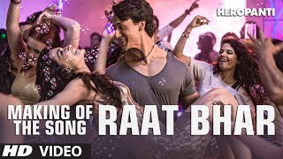 Download Video Heropanti: Making of the song Raat Bhar | Tiger Shroff | Kriti Sanon | Ahmed Khan MP3 3GP MP4