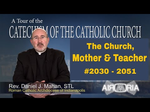 Tour of the Catechism #75 - The Church, Mother & Teacher