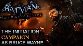 Batman: Arkham Origins - The Initiation (DLC Campaign Walkthrough) [As Bruce Wayne]